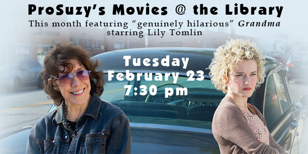 """New ProSuzy Movie Night @ the Gulfport Library – Features Lily Tomlin in """"Grandma"""""""