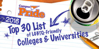 2016 Top 30 LGBTQ-Friendly Colleges & Universities from Campus Pride
