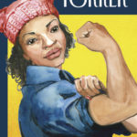 Updated Rosie the Riveter Makes the Cover of The New Yorker