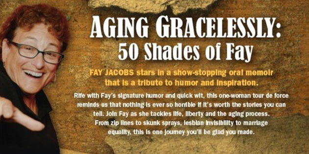 Aging Gracelessly: 50 Shades of Fay … Thursday, March 8, in Gulfport